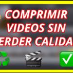 COMPRIME videos sin perder calidad Guía